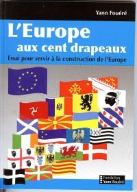 L'europe aux cent drapeaux