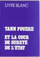 Livre blanc: Yann Fouéré…  la Cour de Sureté de l'État