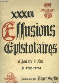 XXXVI effusions epistolaires